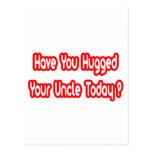 ¿Usted ha abrazado a su tío Today? Tarjeta Postal