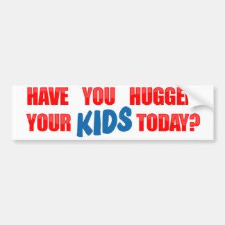 ¿Usted ha abrazado a sus niños hoy? Pegatina Para Auto