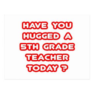 ¿Usted ha abrazado a un 5to profesor del grado hoy Tarjetas Postales