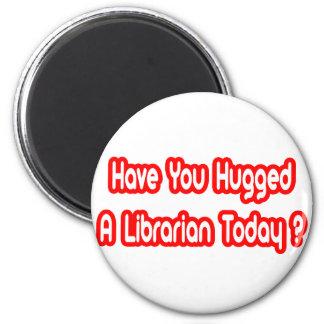 ¿Usted ha abrazado a un bibliotecario hoy? Imán Redondo 5 Cm
