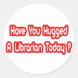 ¿Usted ha abrazado a un bibliotecario hoy? Pegatinas Redondas