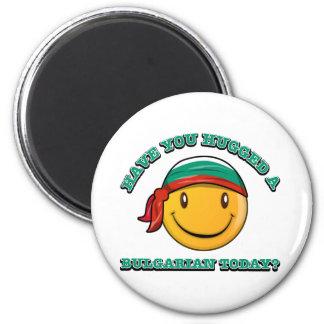¿Usted ha abrazado a un búlgaro hoy? Imán Redondo 5 Cm