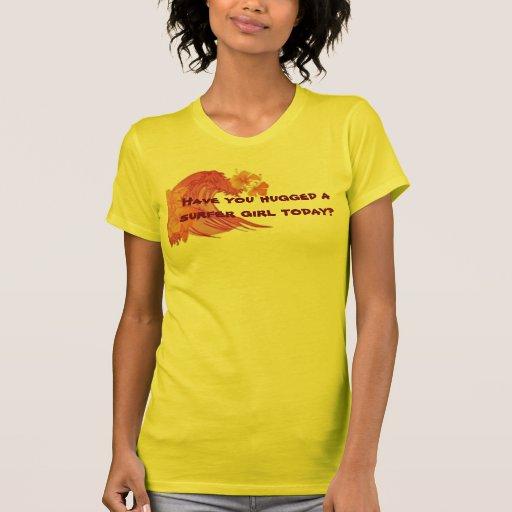 ¿Usted ha abrazado a un chica de Sufer hoy? Camisetas