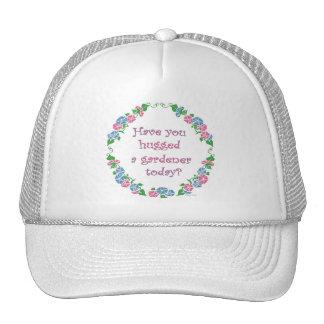 ¿Usted ha abrazado a un jardinero hoy? Gorros