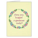 ¿Usted ha abrazado a un jardinero hoy? Tarjeta De Felicitación