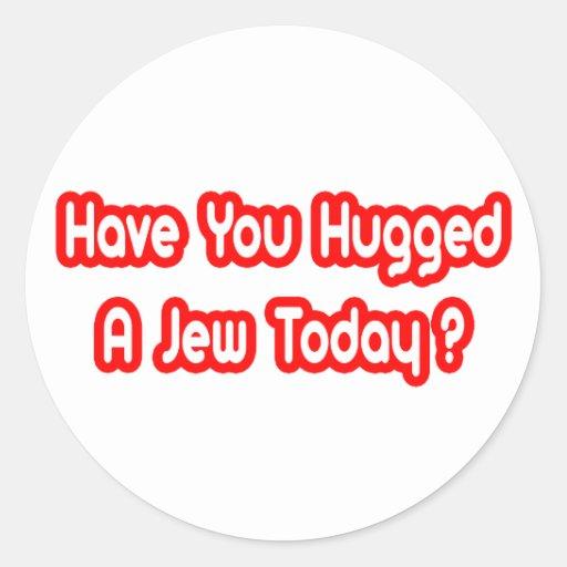 ¿Usted ha abrazado a un judío hoy? Pegatinas Redondas