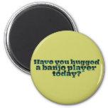 ¿Usted ha abrazado a un jugador del banjo hoy? Imán Para Frigorifico