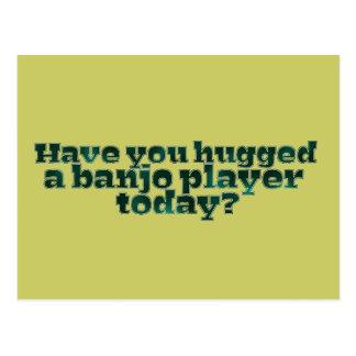 ¿Usted ha abrazado a un jugador del banjo hoy? Postal