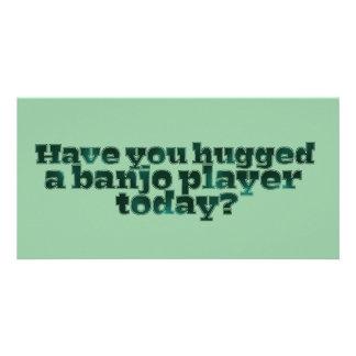 ¿Usted ha abrazado a un jugador del banjo hoy? Tarjetas Con Fotos Personalizadas