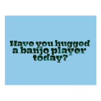 ¿Usted ha abrazado a un jugador del banjo hoy? Tarjetas Postales
