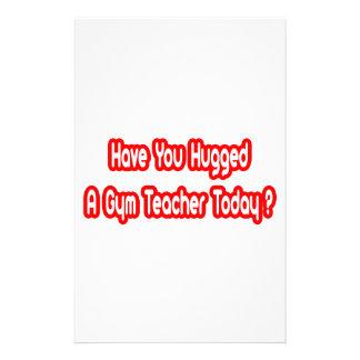 ¿Usted ha abrazado a un profesor de gimnasio hoy? Papelería Personalizada