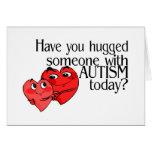 ¿Usted ha abrazado alguien con autismo hoy? Felicitacion