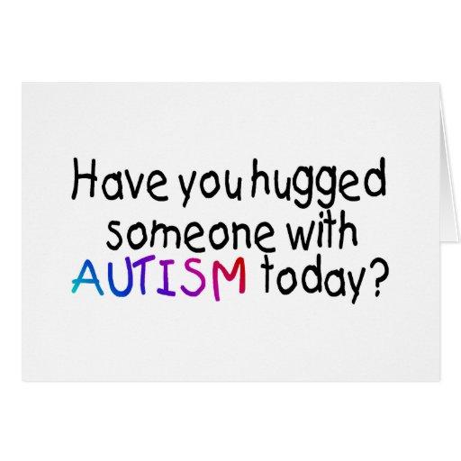 ¿Usted ha abrazado alguien con autismo hoy? Tarjeta