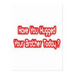 ¿Usted ha abrazado su Brother hoy? Postales