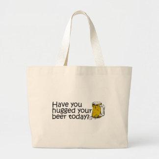 ¿Usted ha abrazado su cerveza hoy? Bolsa Tela Grande