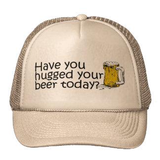 ¿Usted ha abrazado su cerveza hoy? Gorros
