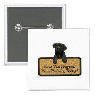 ¿Usted ha abrazado su Furbaby hoy? Pin Cuadrado