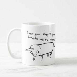¿usted ha abrazado su unicornio del burrito hoy? taza