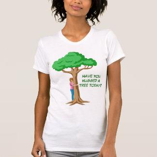 ¿Usted ha abrazado un árbol hoy? Playera