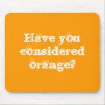 ¿Usted ha considerado el naranja? Alfombrillas De Ratón