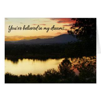Usted ha creído en mis sueños… tarjeta de felicitación