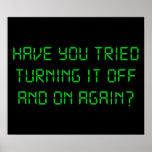 ¿Usted ha intentado girarlo apagado y otra vez? Poster