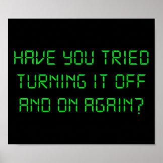 ¿Usted ha intentado girarlo apagado y otra vez? Posters