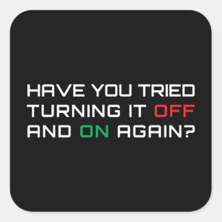 ¿Usted ha intentado girarlo apagado y otra vez? Calcomanía Cuadradas Personalizada