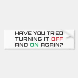 ¿Usted ha intentado girarlo apagado y otra vez? Pegatina Para Auto