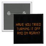 ¿Usted ha intentado girarlo apagado y otra vez? Pin