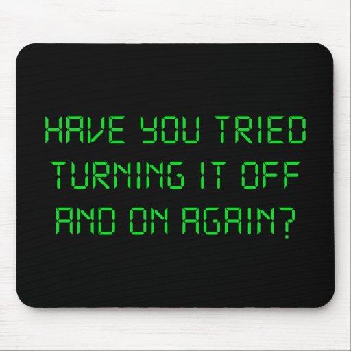 ¿Usted ha intentado girarlo apagado y otra vez? Alfombrillas De Ratones