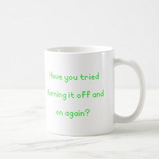 ¿Usted ha intentado girarlo apagado y otra vez? Tazas De Café