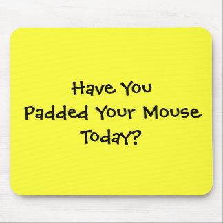 ¿Usted ha rellenado su ratón hoy? - Modificado par Tapete De Ratón