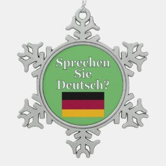 ¿Usted habla alemán? en alemán. Bandera Adorno De Peltre En Forma De Copo De Nieve