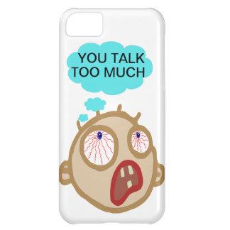 Usted habla demasiada cubierta del teléfono funda para iPhone 5C