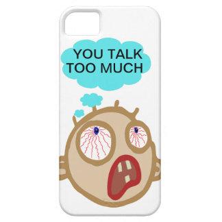 Usted habla demasiada cubierta del teléfono iPhone 5 fundas