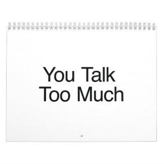 Usted habla demasiado calendario
