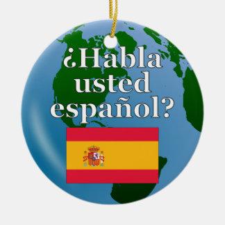 ¿Usted habla español? en español. Bandera y globo Adorno Navideño Redondo De Cerámica