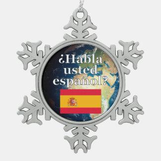 ¿Usted habla español? en español. Bandera y tierra Adorno De Peltre En Forma De Copo De Nieve