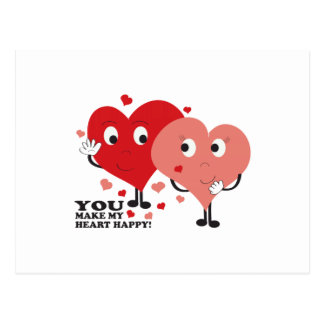 ¡Usted hace mi corazón feliz! Postales