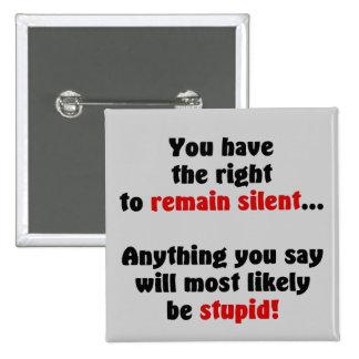 Usted hace que la derecha a siga siendo silenciosa pin cuadrada 5 cm