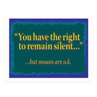 Usted hace que la derecha a siga siendo silenciosa postales