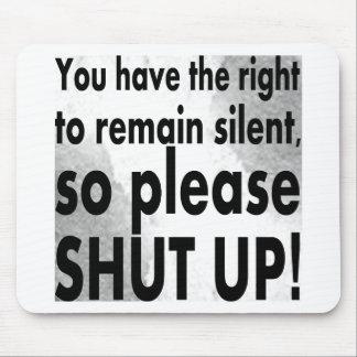 usted hace que la derecha a siga siendo silenciosa alfombrilla de ratón