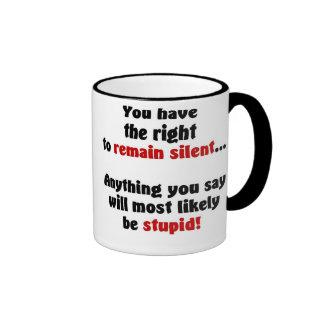 Usted hace que la derecha a siga siendo silenciosa tazas de café