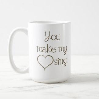 Usted hace que mi corazón canta la taza