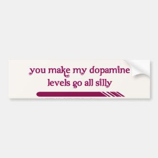 Usted hace que mis niveles de la dopamina van todo etiqueta de parachoque