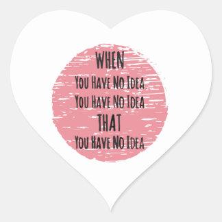 Usted hace que ninguna idea - para el desorientado pegatina en forma de corazón