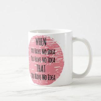 Usted hace que ninguna idea - para el desorientado taza de café