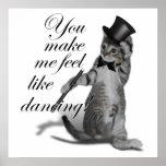 ¡Usted hace que siente como el baile! Gato del bai Posters