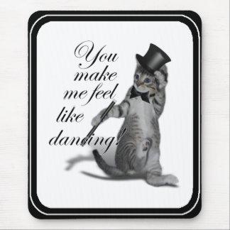 ¡Usted hace que siente como el baile! Gato del bai Alfombrillas De Ratón